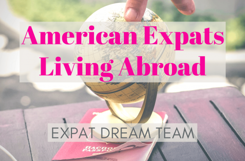 American Expats Living Abroad Expat Dream Team